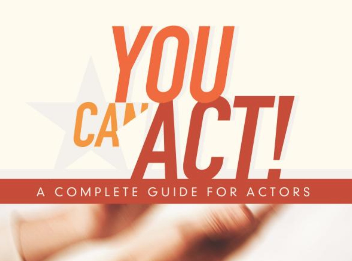 You Can Act! A Complete Guide for Actors by D.W. Brown