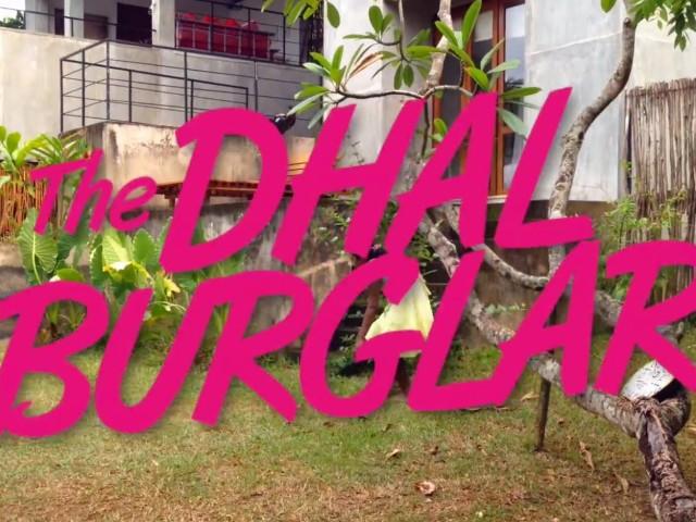 The Dhal Burglar